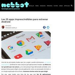 Las 25 apps imprescindibles para estrenar Android - Nobbot