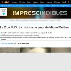 LA X DE MAX: La historia de amor de Miguel Delibes - RTVE.es