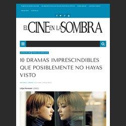 10 dramas imprescindibles que posiblemente no hayas visto -El Cine en la Sombra
