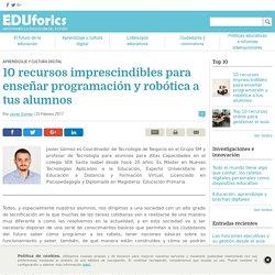 10 recursos imprescindibles para enseñar programación y robótica a tus alumnos - EDUforics