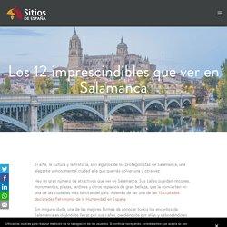 Los 12 imprescindibles que ver en Salamanca