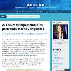 20 recursos imprescindibles para traductores y lingüistas