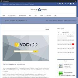 YOBI3D el Google de la impresión 3D - Impresoras 3D Granada
