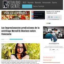 Las impresionantes predicciones de la astróloga Meredith Montero sobre Venezuela