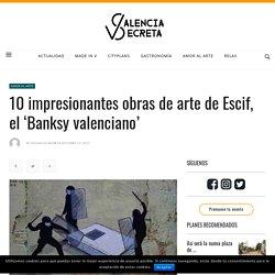 10 impresionantes obras de arte de Escif, el 'Banksy valenciano' - ValenciaSecreta