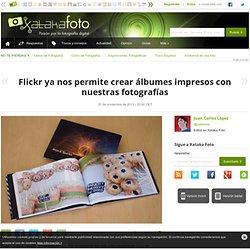 Flickr ya nos permite crear álbumes impresos con nuestras fotografías