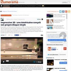 Impression 3D : une Américaine conçoit son propre disque vinyle