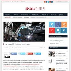 Impression 3D : bientôt des ponts en acier