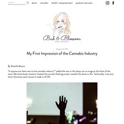 My First Impression of the Cannabis Industry — Bud & Blossom