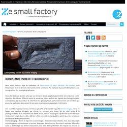Drones, impression 3D et cartographie