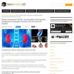 Revue Impression 3D #6 : la simulation chirurgicale progresse, l'Auvergne investit, l'US Air Force en avance