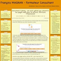 Document Cyborg : cet outil génial qui convertit les pages web pour la lecture, l'écriture, l'impression – François MAGNAN – Formateur Consultant
