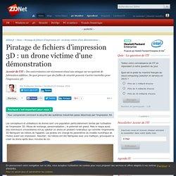 Piratage de fichiers d'impression 3D : un drone victime d'une démonstration - ZDNet