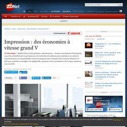 Impression: des économies à vitesse grand V - ZDNet