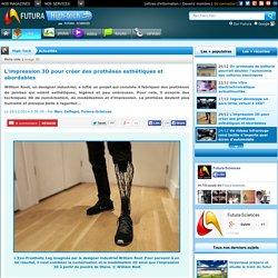 L'impression 3D pour créer des prothèses esthétiques et abordables