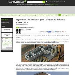 Impression 3D: 24 heures pour fabriquer 10 maisons à 4300€ pièce