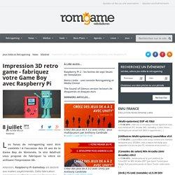 Impression 3D retro game - fabriquez votre Game Boy avec Raspberry Pi