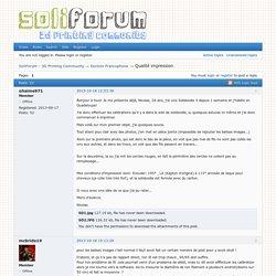 Qualité impression (Page 1) — Section Francophone — SoliForum - 3D Printing Community