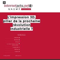 L'impression 3D, pilier de la prochaine révolution industrielle