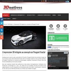 L'impression 3D intégrée au concept-car Peugeot Fractal