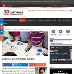 L'impression 3D s'invite à l'école Alsacienne