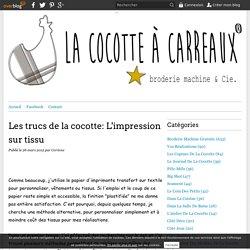Les trucs de la cocotte: L'impression sur tissu - Le blog de lacocotteacarreaux