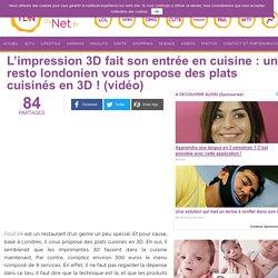 L'impression 3D fait son entrée en cuisine: un resto londonien vous propose des plats cuisinés en 3D! (vidéo)