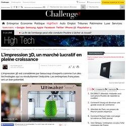 L'impression 3D, un marché lucratif en pleine croissance