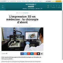 L'impression 3D en médecine: la chirurgie d'abord