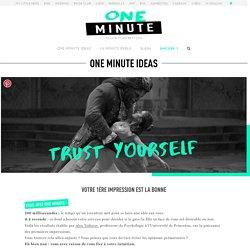 Votre 1ère impression est la bonne - One Minute Ideas - One Minute Project
