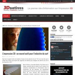 L'impression 3D : un nouvel outil pour l'industrie du surf