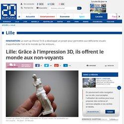 Lille: Grâce à l'impression 3D, ils offrent le monde aux non-voyants