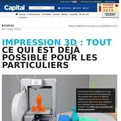 Impression 3D : tout ce qui est déjà possible pour les particuliers