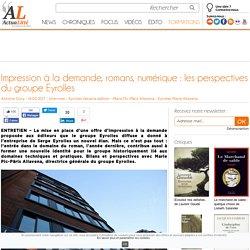 Impression à la demande, romans, numérique: les perspectives du groupe Eyrolles