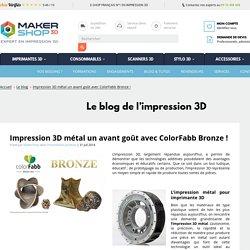 Impression métal possible avec du bronze