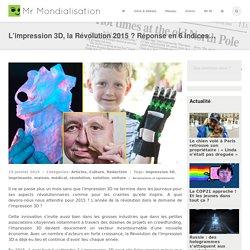 L'impression 3D, la Révolution 2015 ? Réponse en 6 indices…