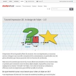 Tutoriel impression 3D : le design de l'objet - 1/2 - Le blog de Shutterstock