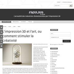 L'impression 3D et l'art, ou comment stimuler la créativité
