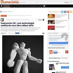 Impression 3D : une technologie améliorée sera libre début 2014