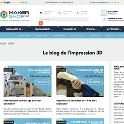 Blog Impression 3D : avis, tests, tutos - Makershop