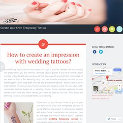 How to create an impression with wedding tattoos?