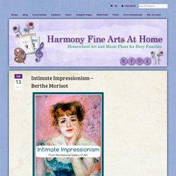 Intimate Impressionism - Berthe Morisot