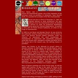 Biography - Paul Signac - French Neo-Impressionist Painter, Originator/Creator of Pointillism, Divisionism