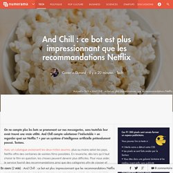 And Chill : ce bot est plus impressionnant que les recommandations Netflix - Tech
