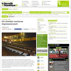 Un chantier nocturne impressionnant - 28/10/2014