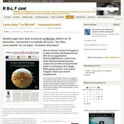 """Lyme dans """"Le Monde"""" : impressionnant supplément !"""