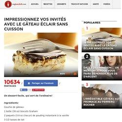 Impressionnez vos invités avec le gâteau ÉCLAIR sans cuisson - Ma Fourchette