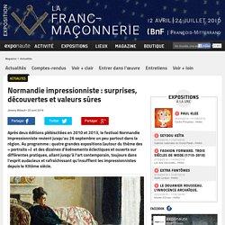 Normandie impressionniste : surprises, découvertes et valeurs sûres