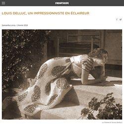 Louis Delluc, un impressionniste en éclaireur