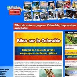Bilan de notre voyage en Colombie, impressions et anecdotes